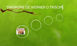 SINDROME DE WERNER O TRISOMIA 8