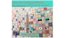 Game On: Examples of Games That Educate & Inspire