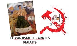 El marxisme curarà els malalts