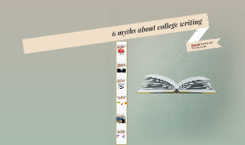 6 myths about college writing
