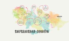 Copy of ENFERMEDAD COMÚN