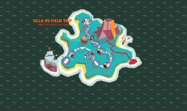 SCLA #2 Field Trip