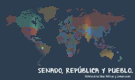 Copy of SENADO, REPÚBLICA Y PUEBLO.