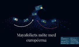 Mayaindianerna och mötet med européerna