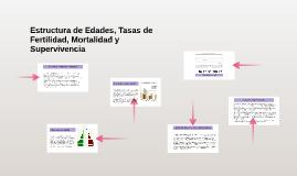 Copy of Estructura de Edades, Tasas de Fertilidad, Mortalidad y