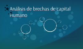 Análisis de brechas de capital Humano