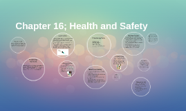 Chapter 16; Health and Safety