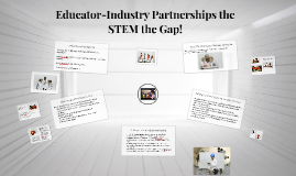 Educator-Industry Partnerships the STEM the Gap!