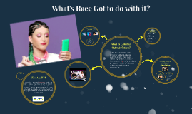 Copy of What's Race Got to do with it?
