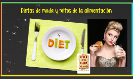 Dietas de moda y mitos de la alimentación