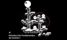 Introducción Fundamentos de Gestión I