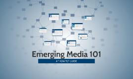 Emerging Media 101