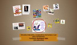 Círculos Literarios, cooperativas de lectura: Leer para tran