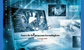 Fases de los procesos tecnologicos