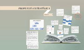 Copy of Copy of PROPUESTA ESTRATÉGICA