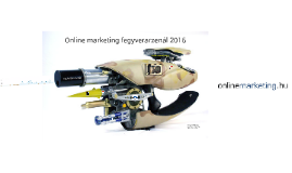 Online marketing fegyverarzenál 2016