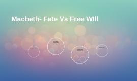 fate vs free will in macbeth Character and daemon, fate and free will in macbeth, in shakespeare's macbeth: critical contexts series, ed boris drenkov, roman books, 2013.
