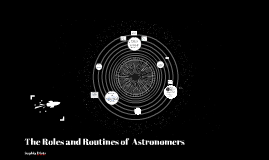The Roles and Routines of  Astronomers