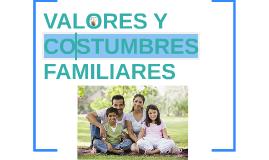 VALORES Y COSTUMBRE FAMILIARES