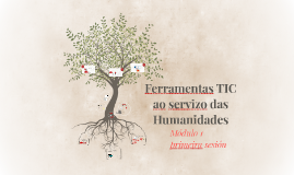 Ferramentas TIC ao Servizo das Humanidades. Introducción