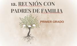 1a. REUNIÓN CON PADRES DE FAMILIA