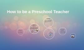 How to be a Preschool Teacher