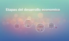 Copy of Etapas del desarrollo economico