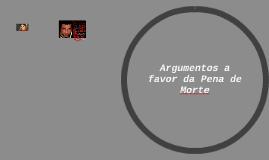 Argumentos a favor da Pena de Morte