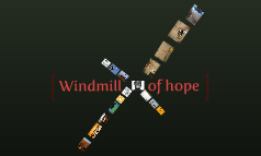 Windmill of hope