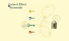 Cause & Effect: Paramedic
