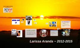 Larissa Aranda ~ 2012-2015