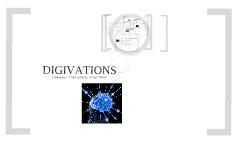 DIGIVATIONS:  INSPIRING PASSIONS & LEARNING WITH CREATIVE TECHNOLOGIES