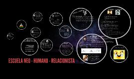 Copy of ESCUELA NEO - HUMANO - RELACIONISTA