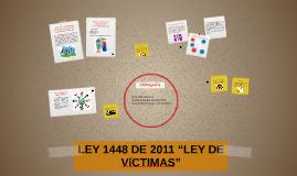 """Copy of LEY 1448 DE 2011 """"LEY DE VíCTIMAS"""""""