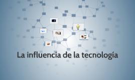 La influencia de la tecnología