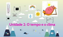 Unidade 2: O tempo e o clima