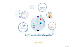 Unit 35 Sessions 3-4