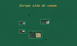 Copy of Europa além do comum
