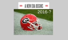 A NEW ERA FOR GEORGIA FOOTBALL