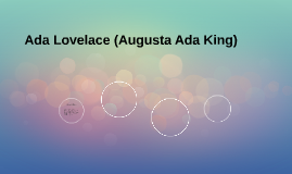 Ada Lovelace (Augusta Ada King)