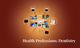 Health Professions: Dentistry