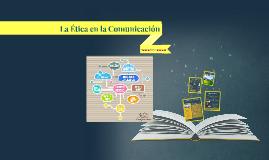 La Ética en la Comunicación