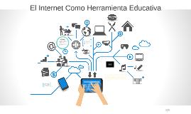 El Internet Como Herramienta Educativa