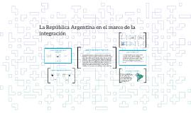 La República Argentina en el marco de la integración