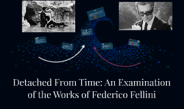 Detached From Time: An Examination of the Works of Federico