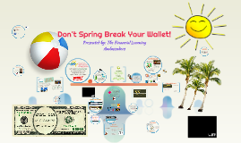 Copy of March - Don't Spring Break Your Wallet