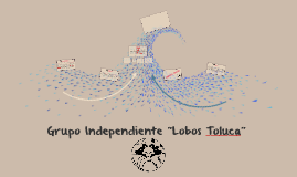 "Grupo Independiente ""Lobos Toluca"""