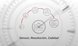 Sensor, Resolución, Calidad