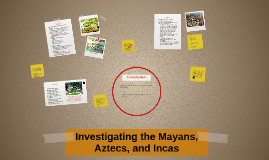 Investigating the Mayans, Aztecs, and Incas