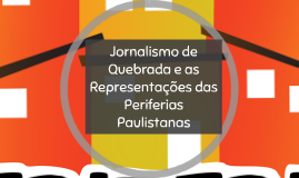 Jornalismo de Quebrada e as Representações das Periferias Paulistanas